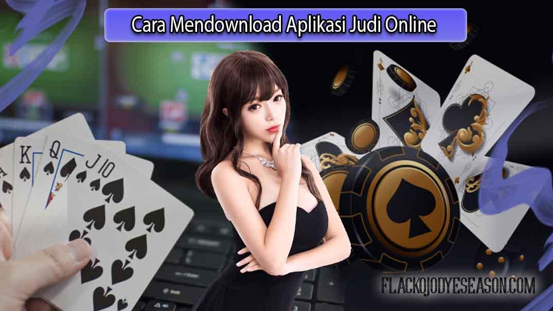 Mendownload aplikasi judi online supaya bisa lebih mudah berjudi