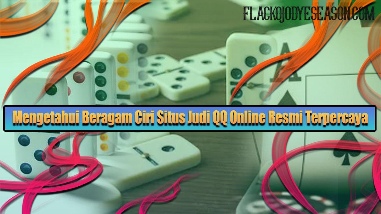 Mengetahui Beragam Ciri Situs Judi QQ Online Resmi Terpercaya